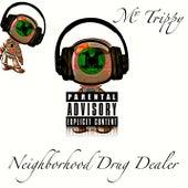 Neighborhood Drug Dealer by Mr. Trippy