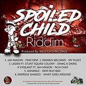 Spoiled Child Riddim by Various Artists
