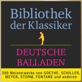 Bibliothek der Klassiker: Deutsche Balladen (200 Meisterwerke von Goethe, Schiller, Meyer, Storm,  Fontane  und anderen.) von Jürgen Fritsche