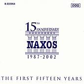 Play & Download Naxos Anniversary Collection: The First Fifteen Years by Various Artists | Napster
