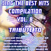 Play & Download Sing The Best Hits, Vol. 8 (Various Instrumental Versions Tribute to Sia, Adele, Alan Wolker, Rihanna-Calvin Harris Etc..) by Various Artists | Napster