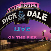 Live At The Santa Monica Pier by Dick Dale