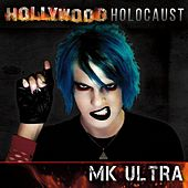 The Hollywood Holocaust - EP by MK Ultra