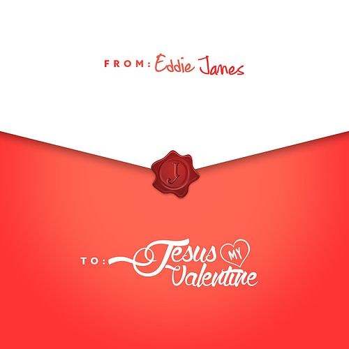 Play & Download Jesus My Valentine by Eddie James | Napster