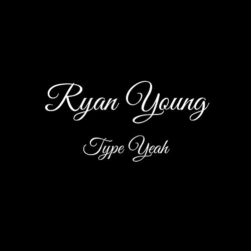 Play & Download Type Yeah by Ryan Young | Napster