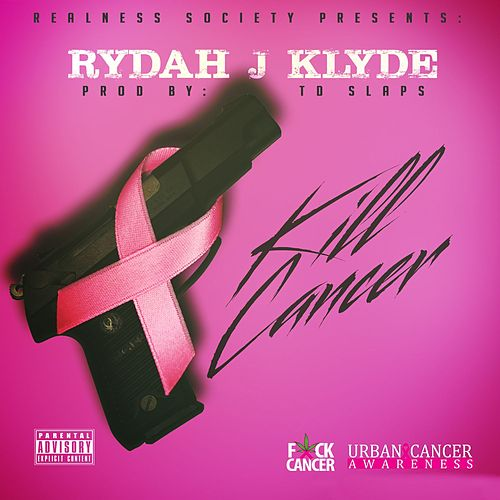 Play & Download Kill Cancer by Rydah J. Klyde | Napster