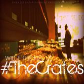 Play & Download The Crates EP by Willie The Kid | Napster