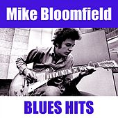 Blues Hits by Mike Bloomfield