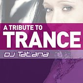 A Tribute To Trance by DJ Tatana