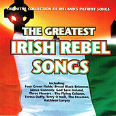 Play & Download The Greatest Irish Rebel Songs by Various Artists | Napster