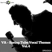 Spring Tube Vocal Themes, Vol. 4 by Various Artists