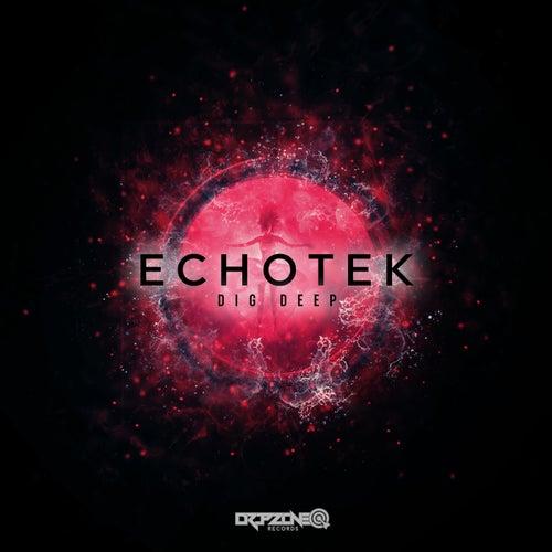 Dig Deep by Echotek