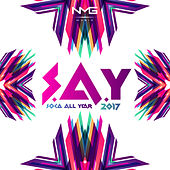 Play & Download S.A.Y (Soca All Year) 2017 by Various Artists | Napster