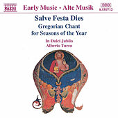 Play & Download Salve Festa Dies -  Gregorian Chants For Seasons Of The Year by In Dulci Jubilo | Napster