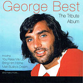 George Best - The Tribute Album by Various Artists