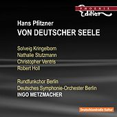 Play & Download PFITZNER, H.: Von deutscher Seele (Cantata) (Metzmacher) by Christopher Ventris | Napster