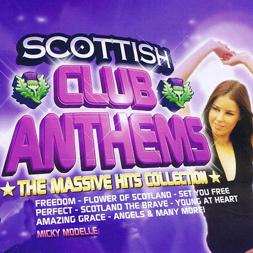 Scottish Club Anthems von Micky Modelle
