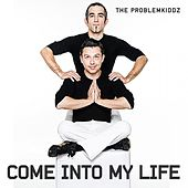 Play & Download Come into my Life by The Problemkiddz | Napster