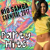 Rio Samba Carnival 2017 Party Hits by Various Artists