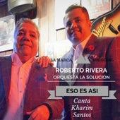 Play & Download Eso Es Asi (feat. Kharim Santos) by Orquesta La Solucion | Napster