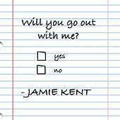 Play & Download Will You Go Out With Me? by Jamie Kent | Napster
