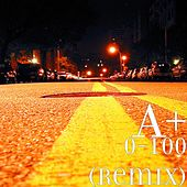 Play & Download 0-100 (Remix) by A+ | Napster