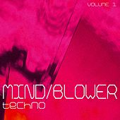 Play & Download Mind Blower Techno, Vol. 1 by Various Artists | Napster