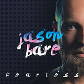 Play & Download Fearless by Jason Bare | Napster