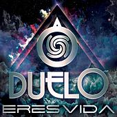 Play & Download Eres Vida by Duelo | Napster