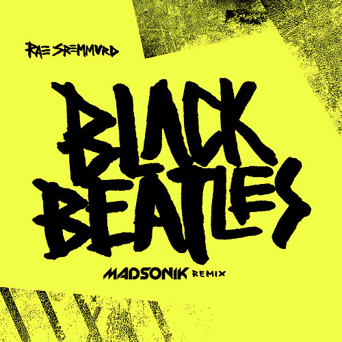 Black Beatles (Madsonik Remix) de Rae Sremmurd