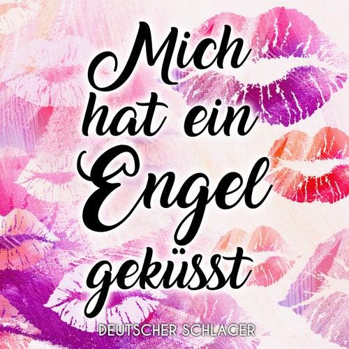 Mich hat ein Engel geküsst von Deutscher Schlager