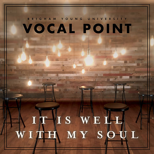 Play & Download It Is Well with My Soul by BYU Vocal Point | Napster