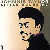 Play & Download Little Bluebird by Johnnie Taylor | Napster