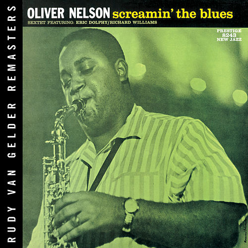 Play & Download Screamin' The Blues by Oliver Nelson | Napster