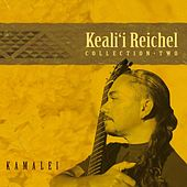 Kamalei: Collection - Two by Keali`i Reichel