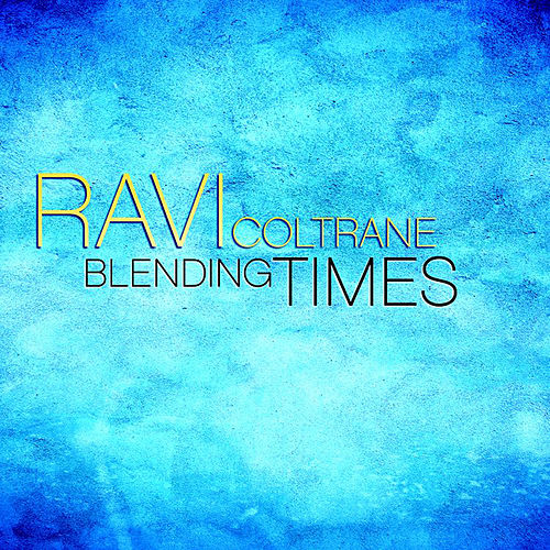 Play & Download Blending Times by Ravi Coltrane | Napster