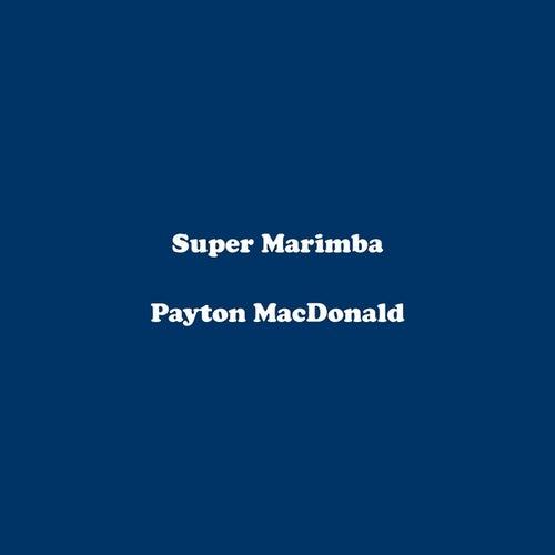 Play & Download Super Marimba by Payton MacDonald | Napster