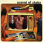 Play & Download Scared of Chaka by Scared of Chaka | Napster