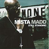 Play & Download Still Standing by Mista Madd | Napster