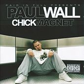 Play & Download Chick Magnet by Paul Wall | Napster