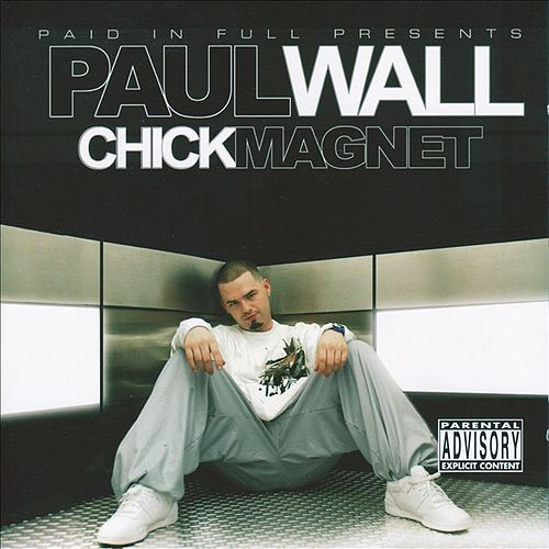 Chick Magnet by Paul Wall