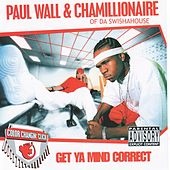 Get Ya Mind Correct by Paul Wall