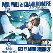 Play & Download Get Ya Mind Correct (Chopped & Screwed) by Paul Wall | Napster