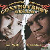 Play & Download Controversy Sells by Paul Wall | Napster