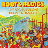 Roots Radics Live at Channel One In Jamaica by Roots Radics