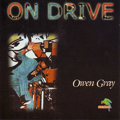 On Drive by Owen Gray