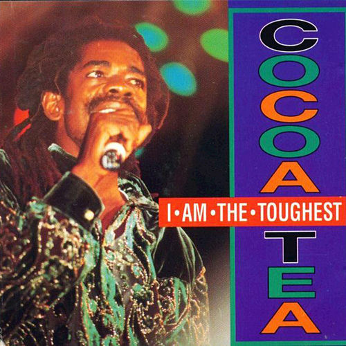 Play & Download I Am The Toughest by Cocoa Tea | Napster