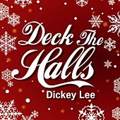 Play & Download Deck The Halls by Dickey Lee | Napster
