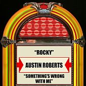 Play & Download Rocky / Something's Wrong With Me by Austin Roberts | Napster