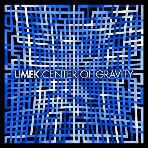 Center of Gravity by Umek